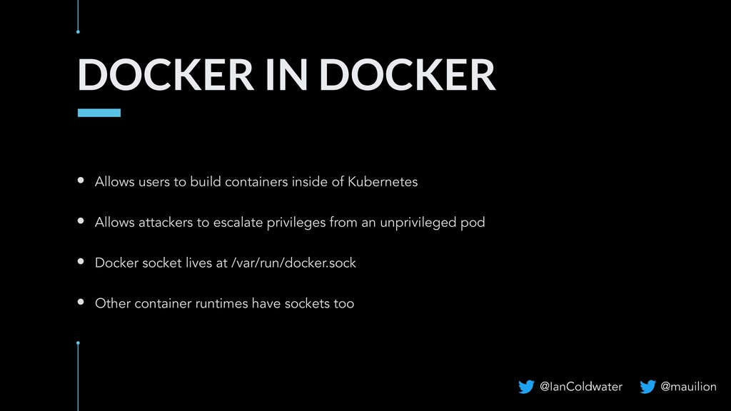 DOCKER IN DOCKER • Allows users to build contai...