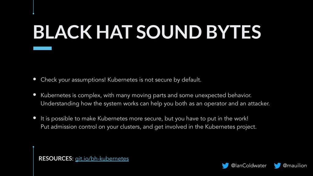 BLACK HAT SOUND BYTES • Check your assumptions!...