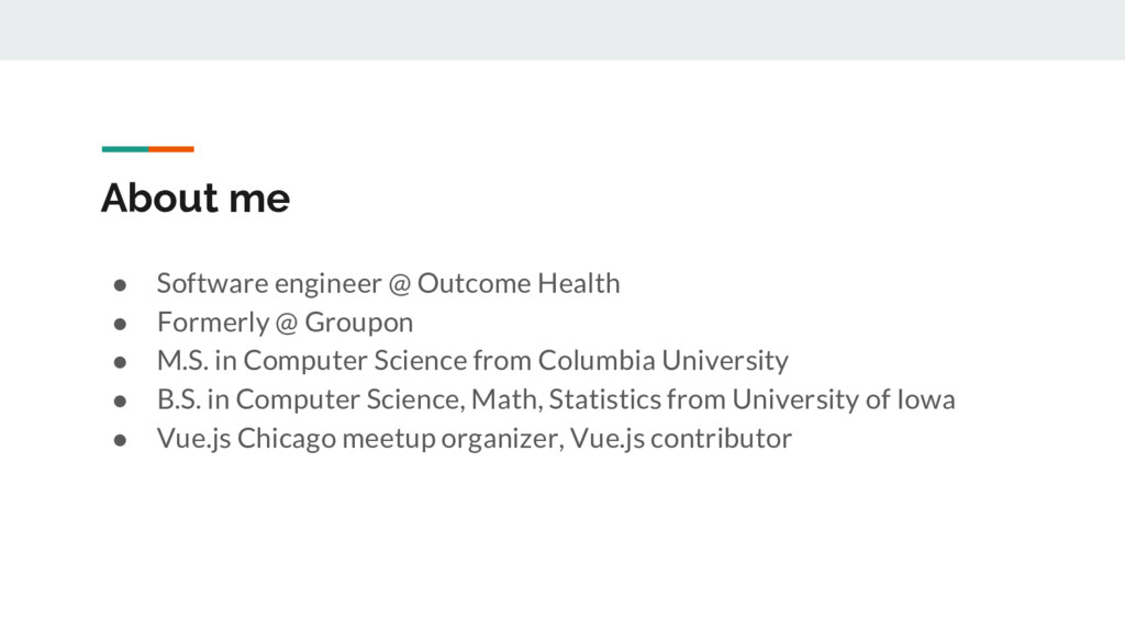 About me ● Software engineer @ Outcome Health ●...