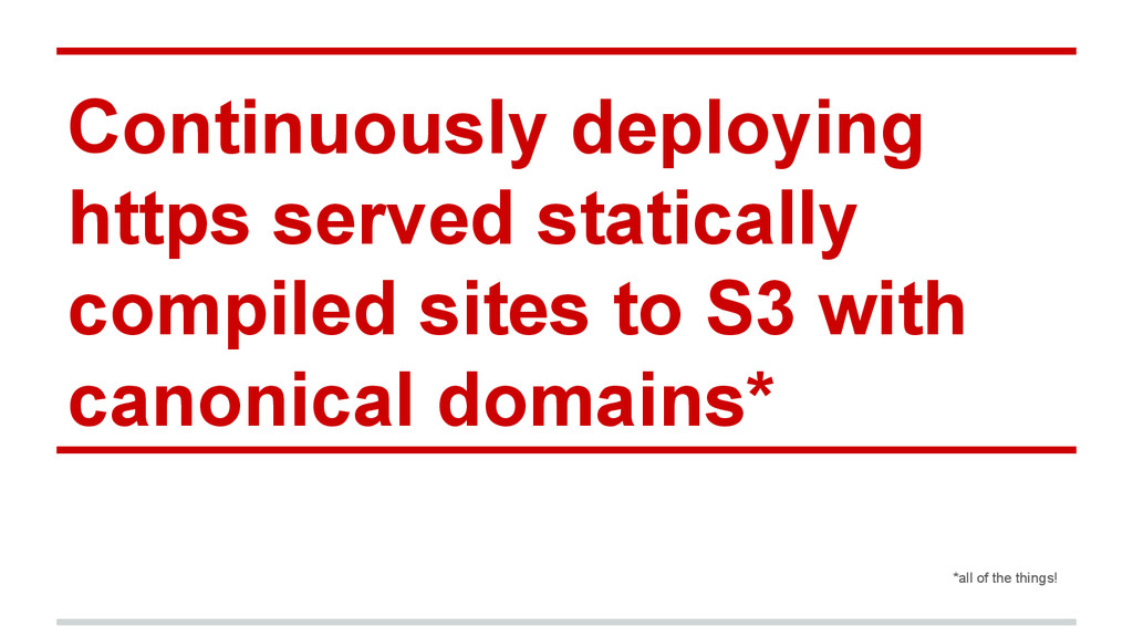 Continuously deploying https served statically ...
