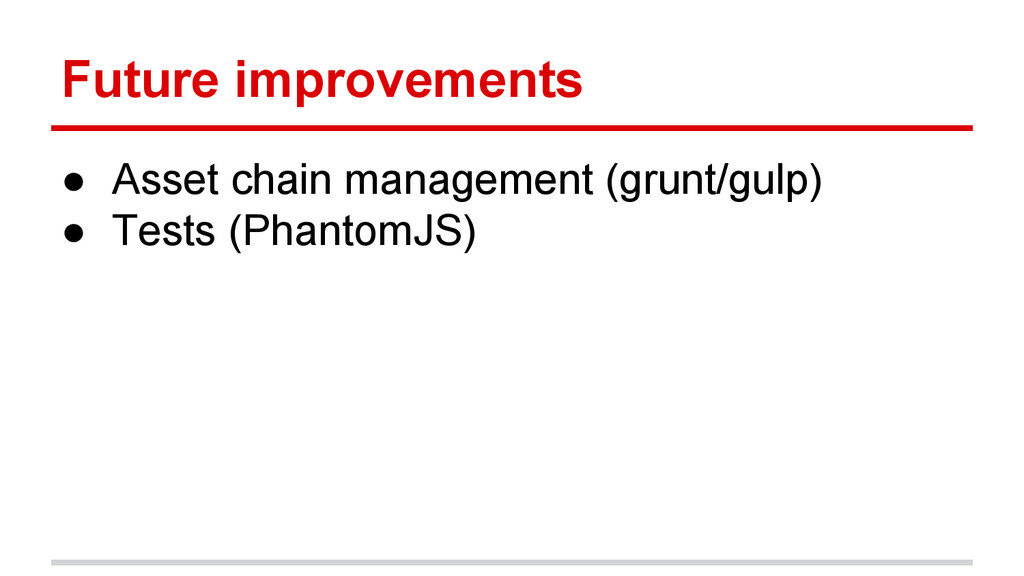 Future improvements ● Asset chain management (g...