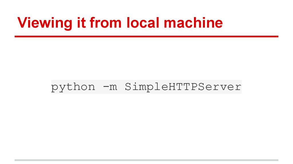 Viewing it from local machine python -m SimpleH...