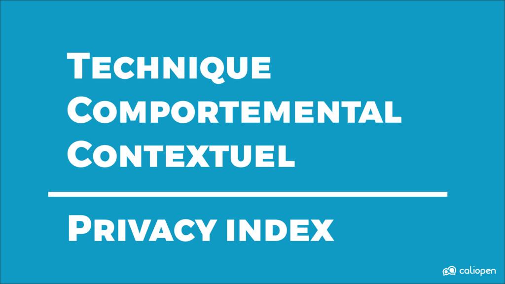 Technique Comportemental Contextuel Privacy ind...