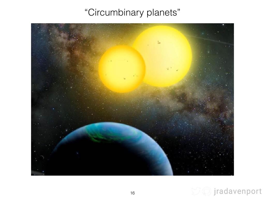 "jradavenport !16 ""Circumbinary planets"" jradave..."