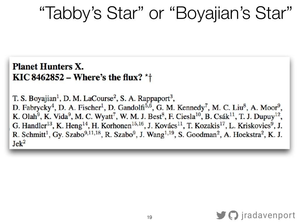 "!19 jradavenport ""Tabby's Star"" or ""Boyajian's ..."