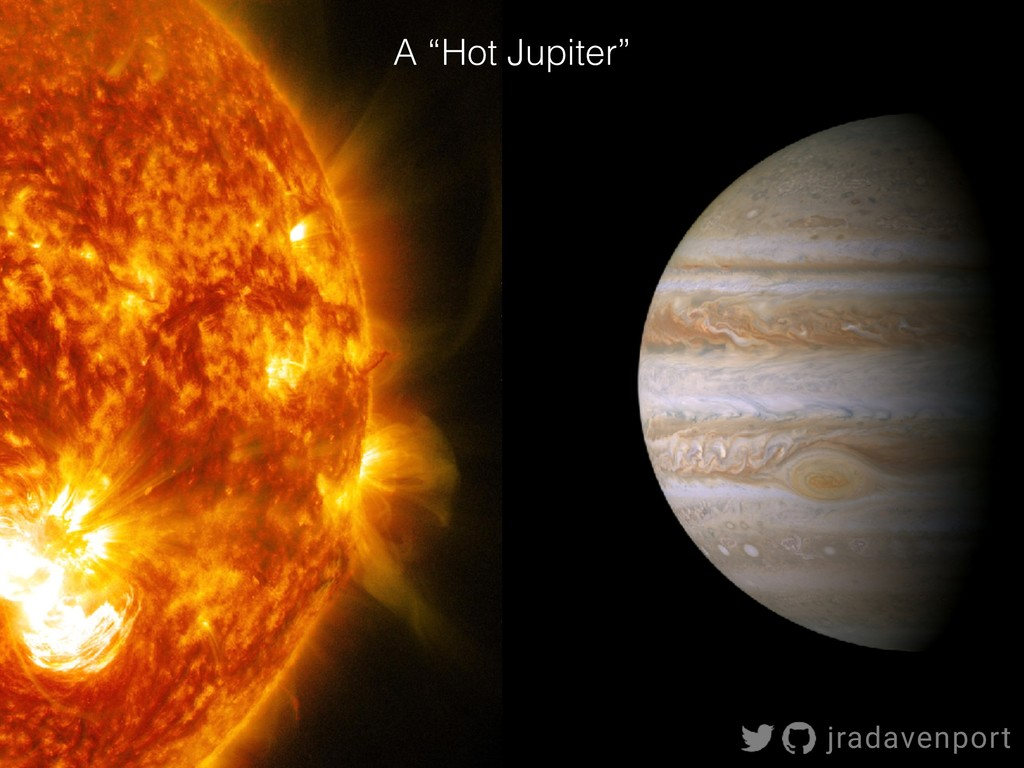"!6 A ""Hot Jupiter"" jradavenport"