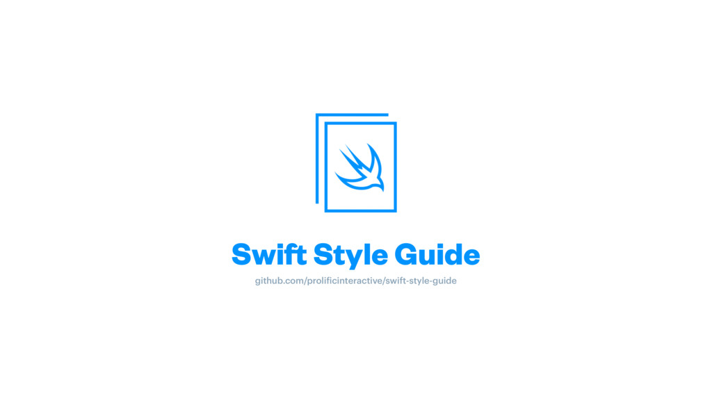Swift Style Guide github.com/prolificinteractiv...