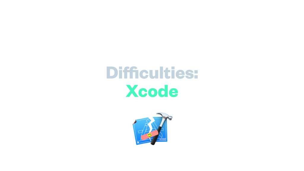 Difficulties: Xcode