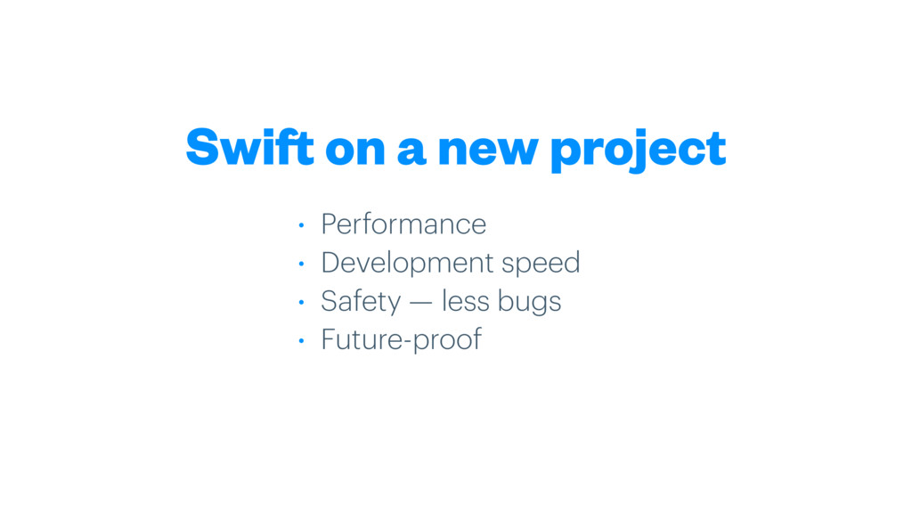 Swift on a new project • Performance • Developm...