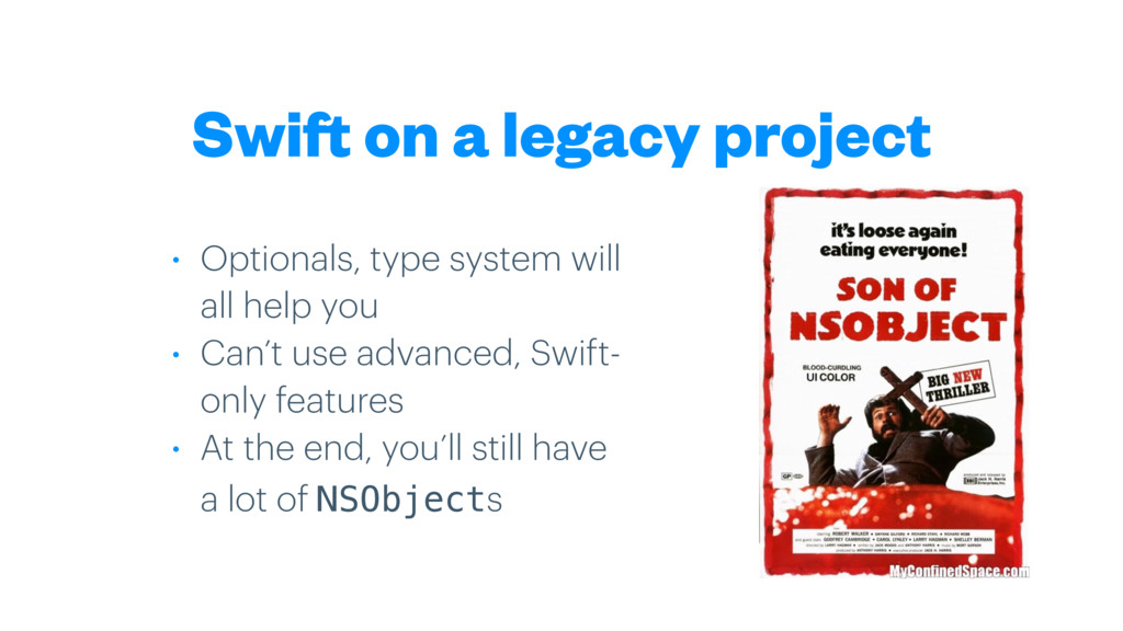 Swift on a legacy project • Optionals, type sys...