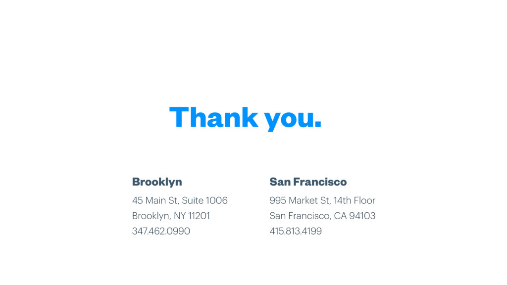 Thank you. Brooklyn 45 Main St, Suite 1006 Broo...