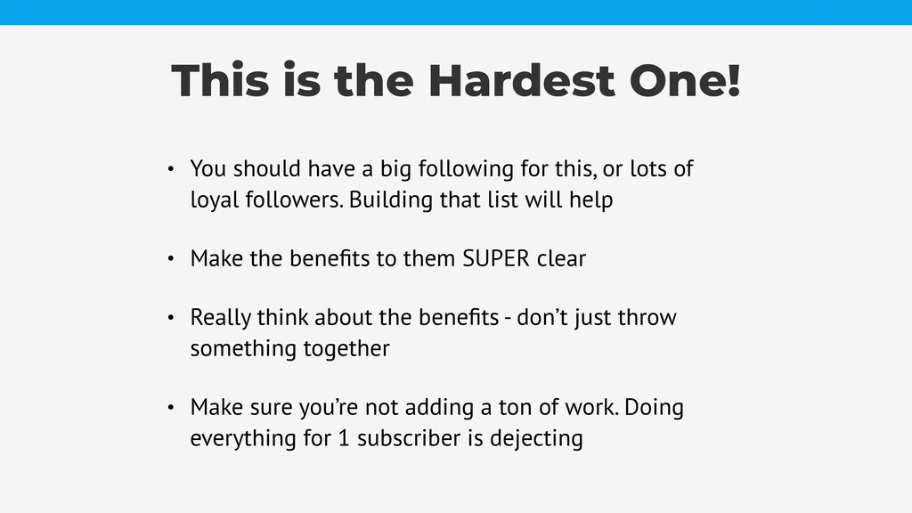 This is the Hardest One! • You should have a bi...
