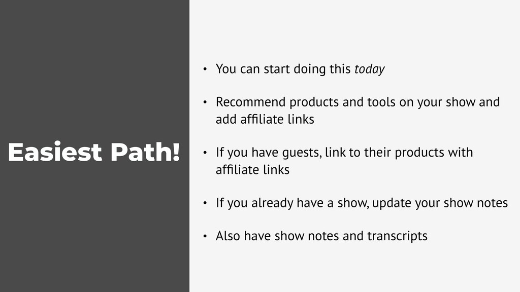 Easiest Path! • You can start doing this today ...