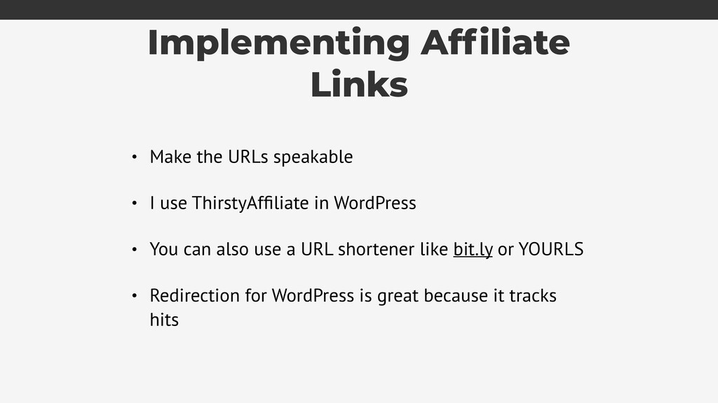 Implementing Affiliate Links • Make the URLs spe...