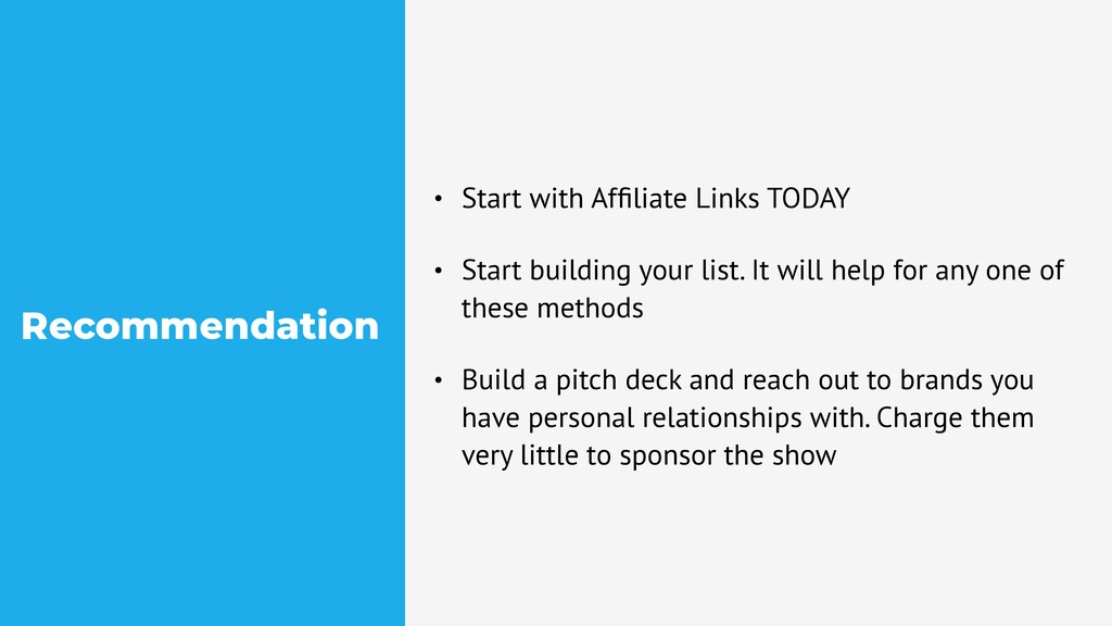 Recommendation • Start with Affiliate Links TODA...