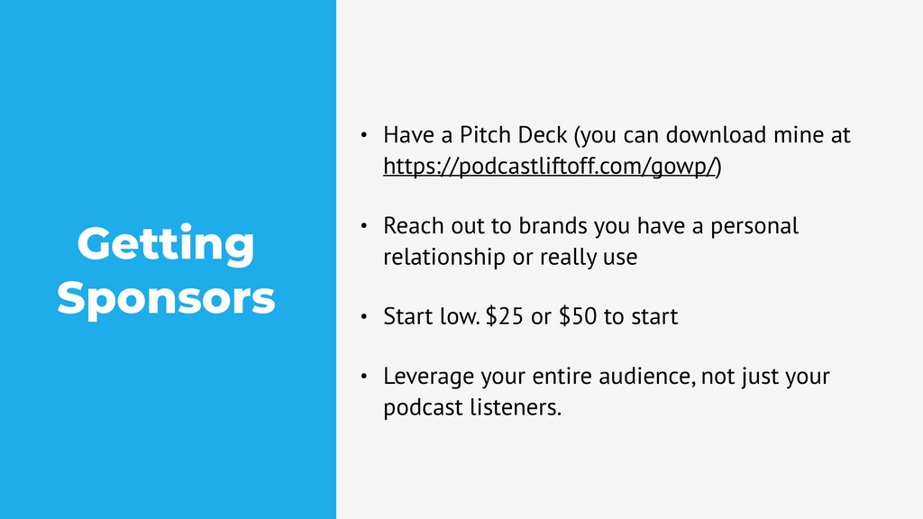 Getting Sponsors • Have a Pitch Deck (you can d...