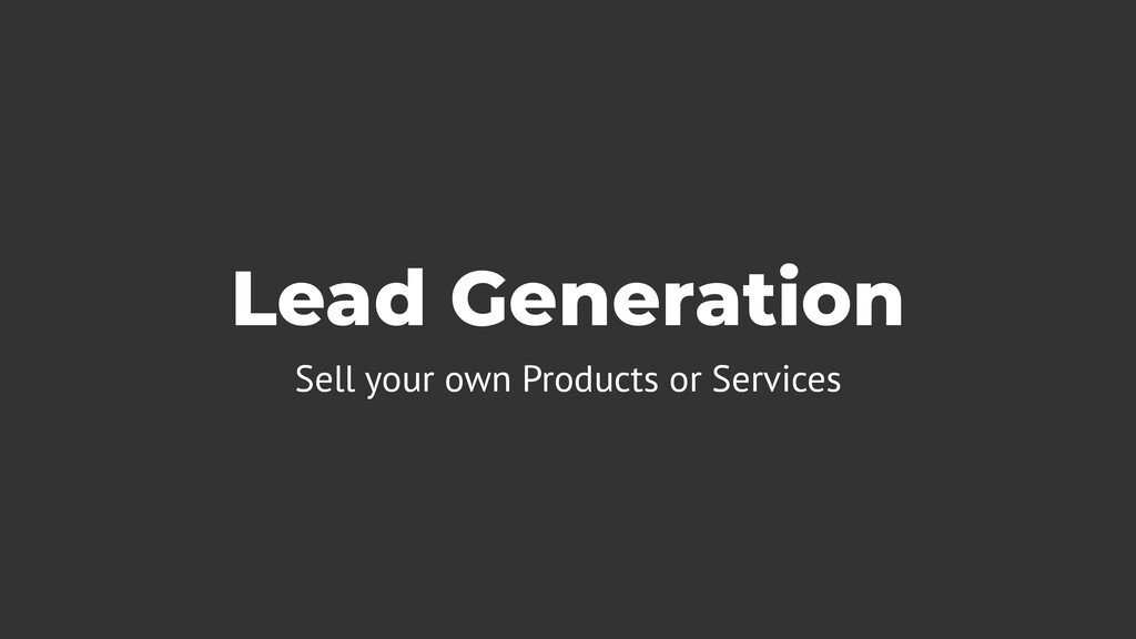 Lead Generation Sell your own Products or Servi...