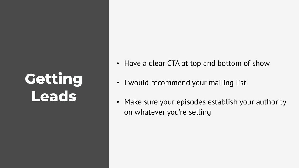 Getting Leads • Have a clear CTA at top and bot...