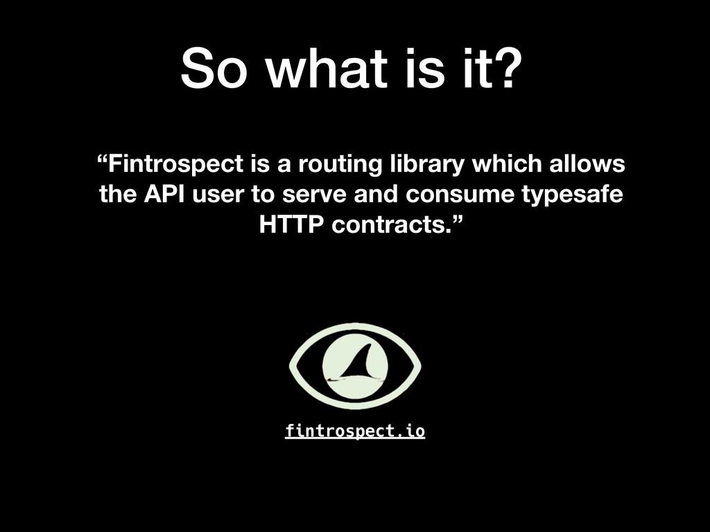 "fintrospect.io ""Fintrospect is a routing librar..."
