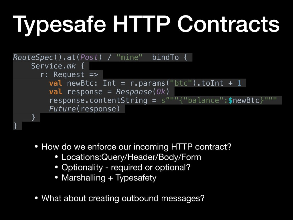 Typesafe HTTP Contracts • How do we enforce our...