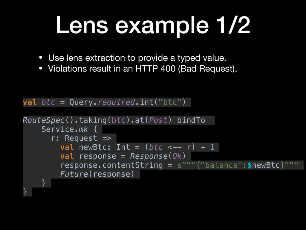 """Lens example 1/2 val btc = Query.required.int(""""..."""