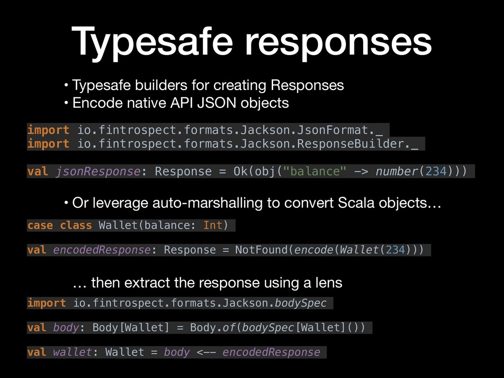 Typesafe responses • Typesafe builders for crea...