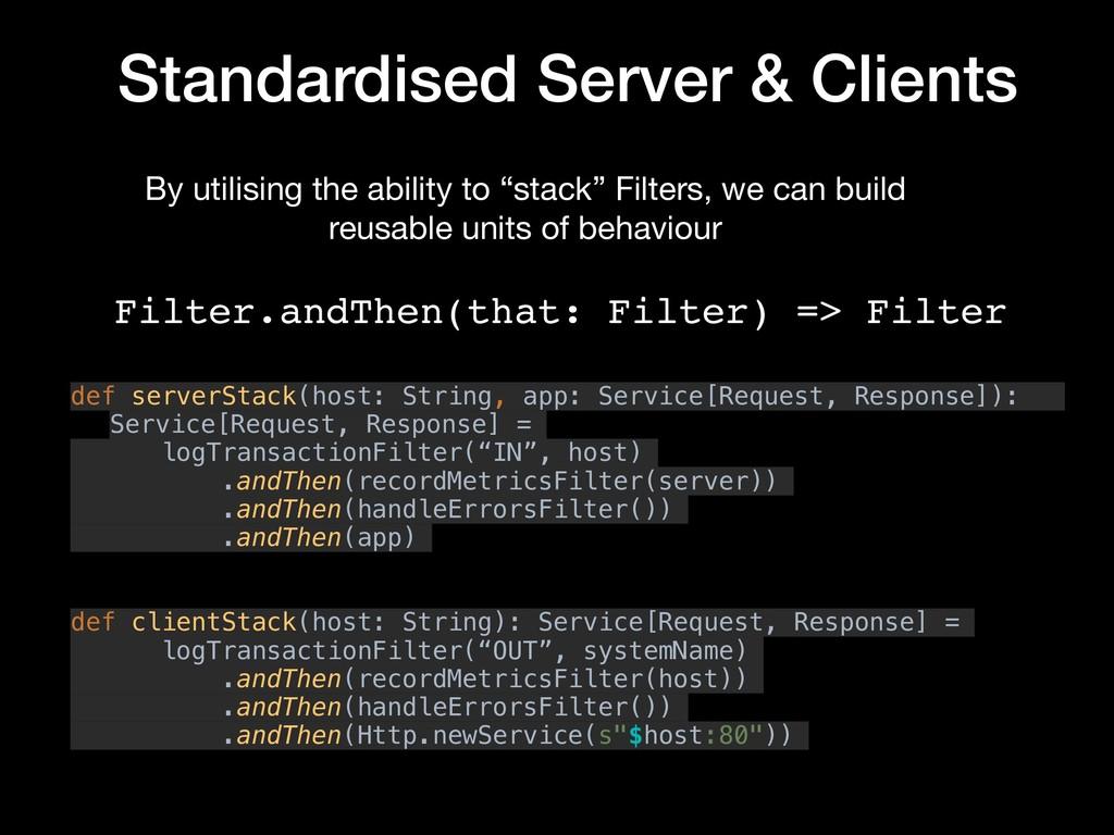 Standardised Server & Clients def serverStack(h...