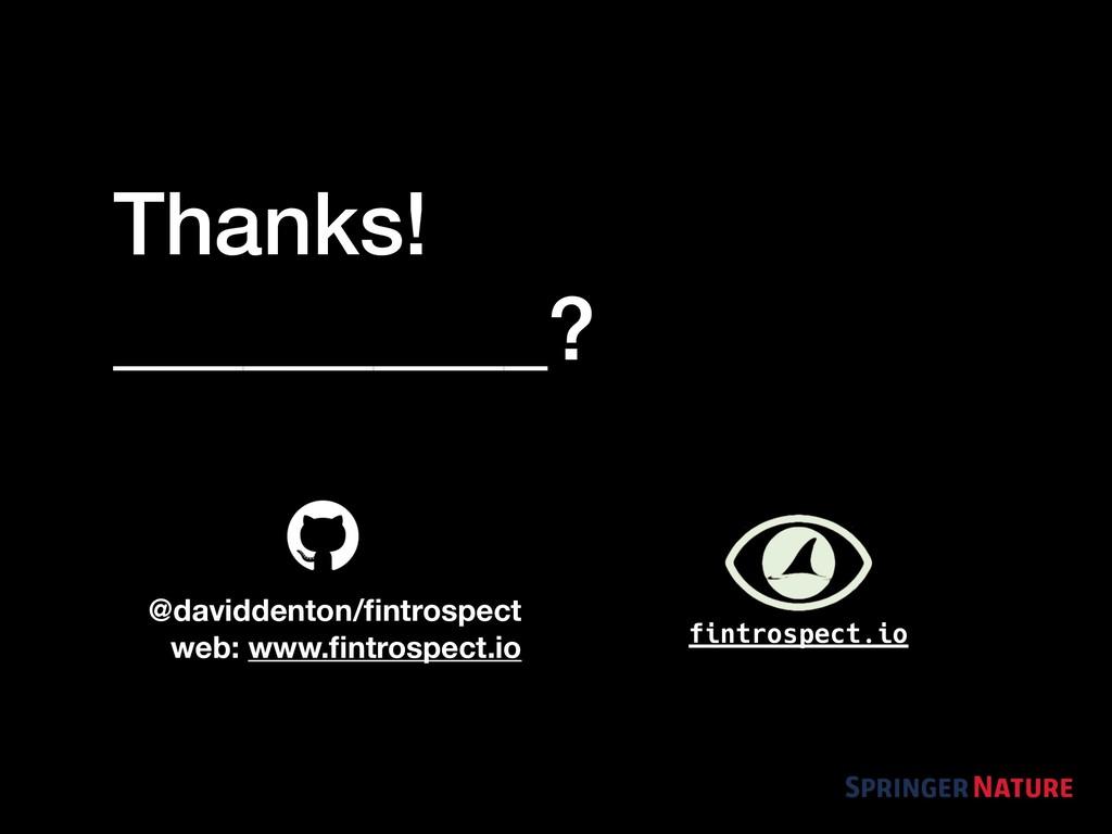 Thanks! __________? @daviddenton/fintrospect web...