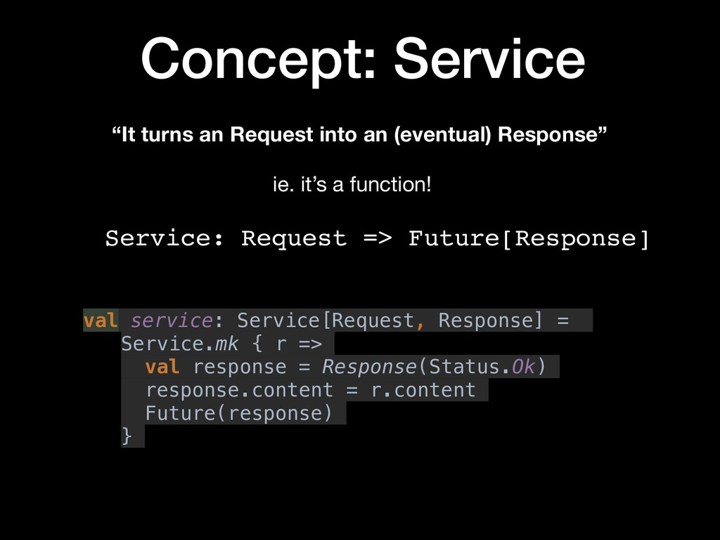 """Concept: Service """"It turns an Request into an (..."""