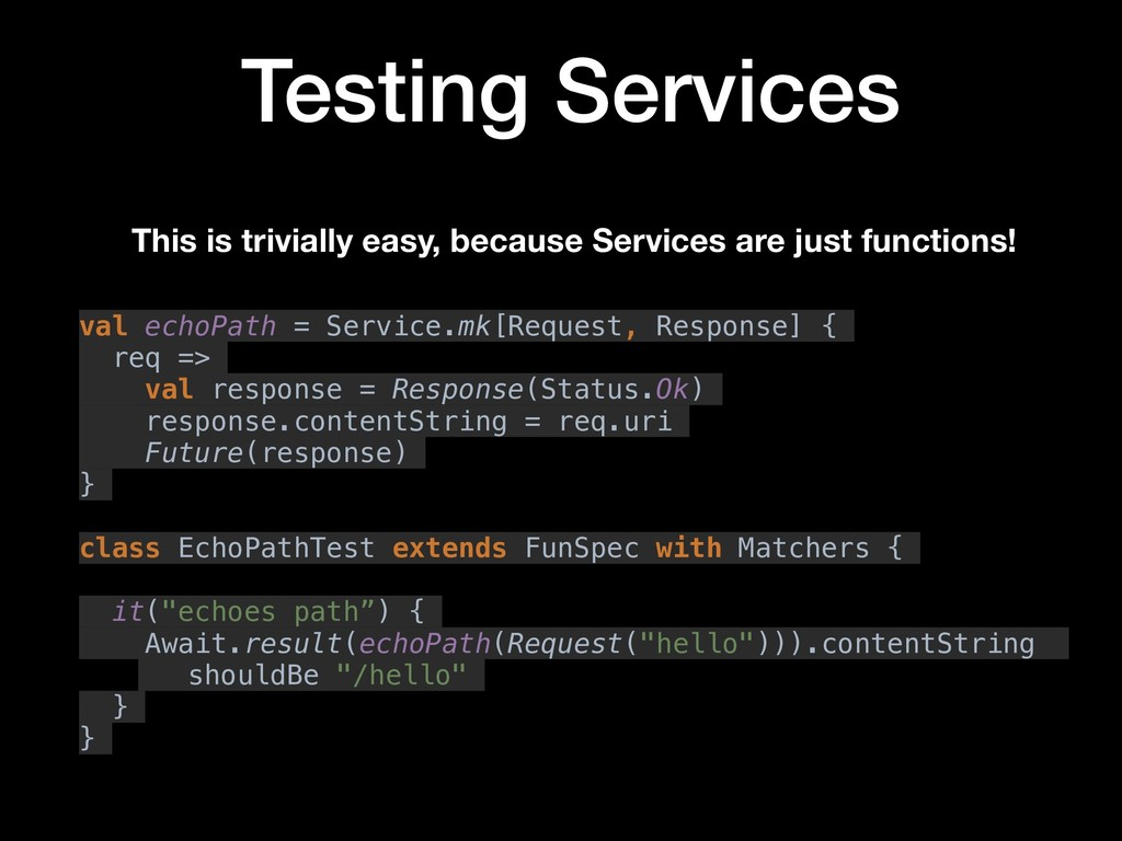 Testing Services This is trivially easy, becaus...