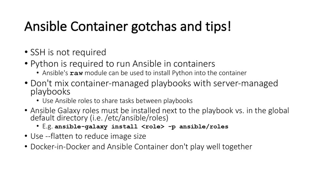 Ansible Container gotchas and tips! • SSH is no...