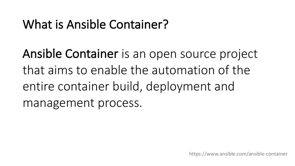 What is Ansible Container? Ansible Container is...