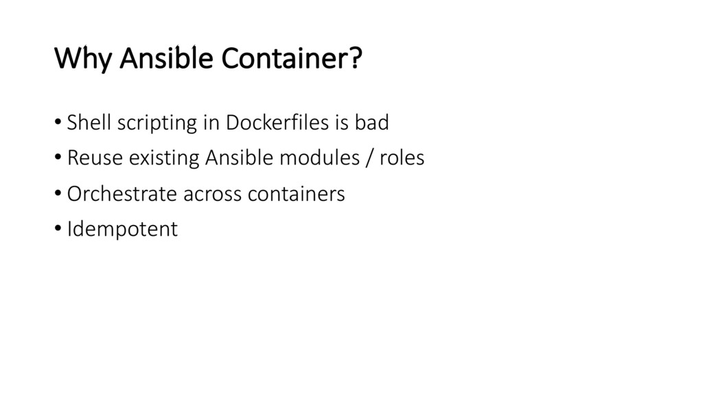 Why Ansible Container? • Shell scripting in Doc...