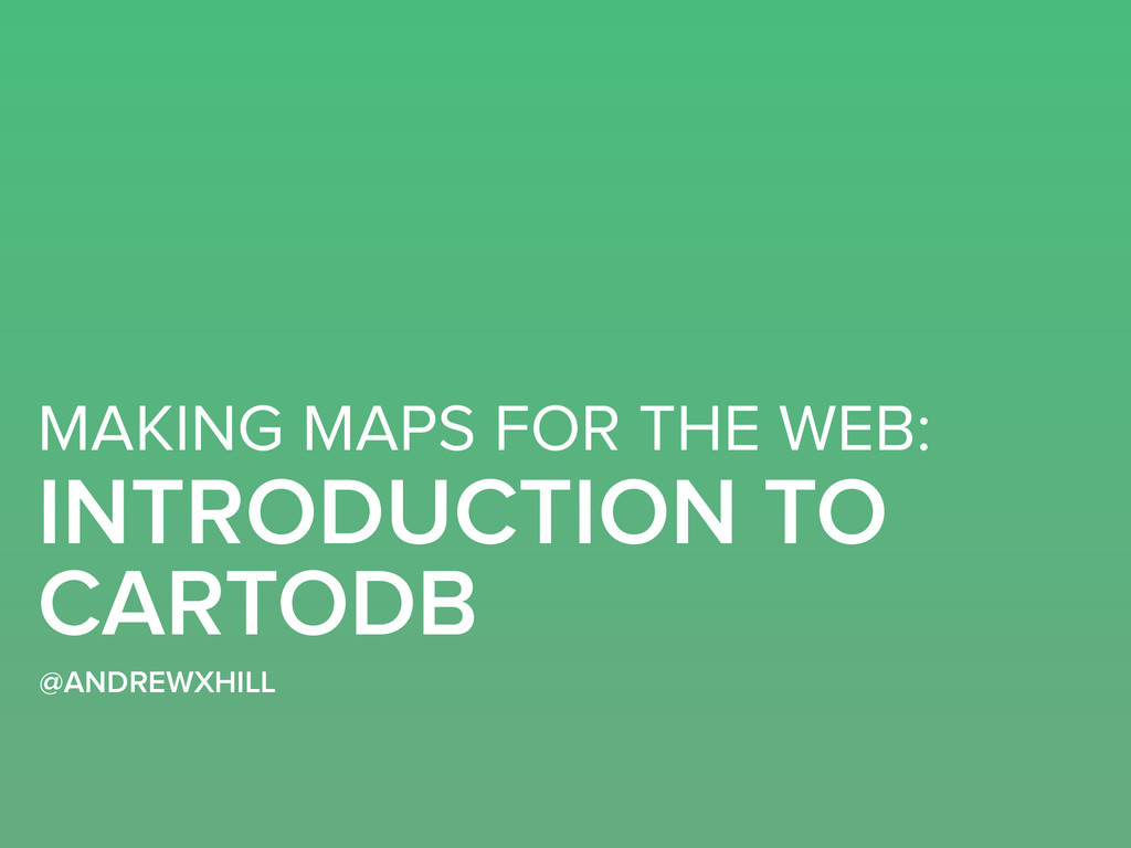 MAKING MAPS FOR THE WEB: INTRODUCTION TO CARTOD...