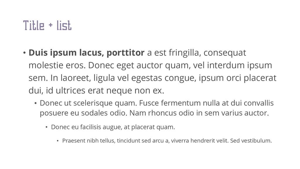 • Duis ipsum lacus, porttitor a est fringilla, ...