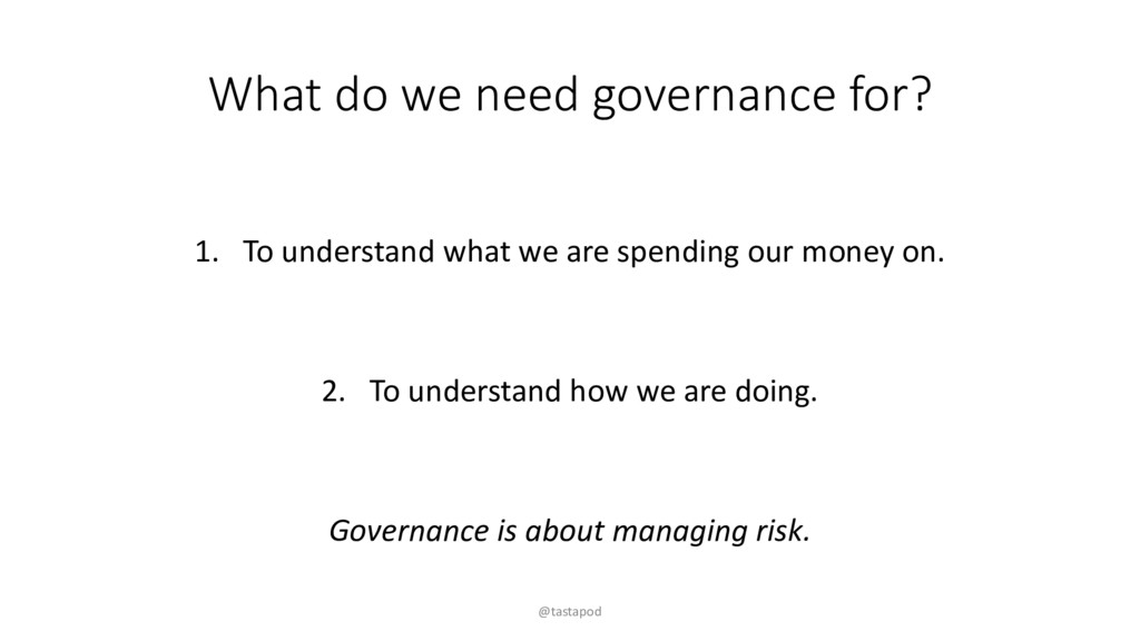 What do we need governance for? 1. To understan...