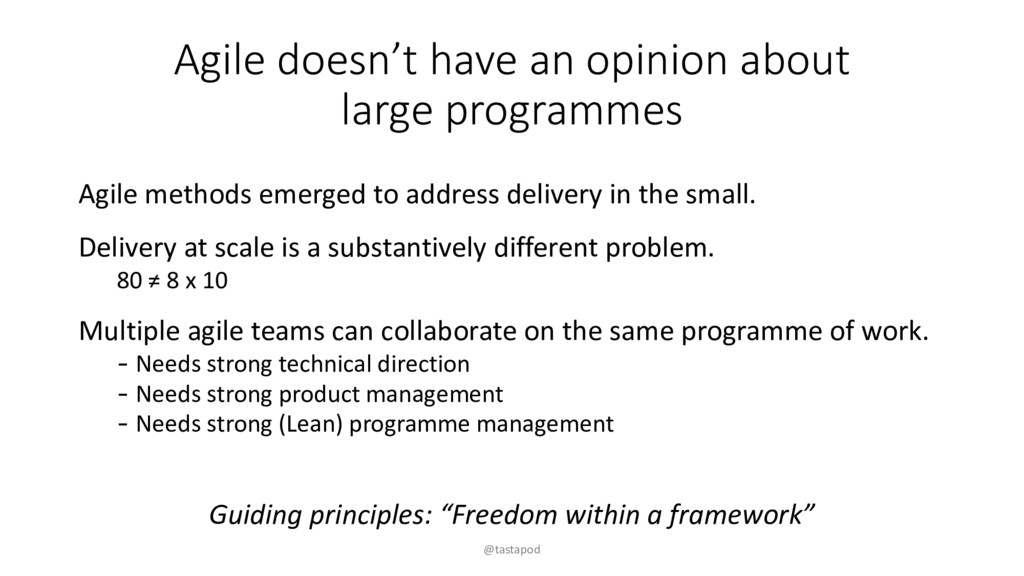 Agile doesn't have an opinion about large progr...