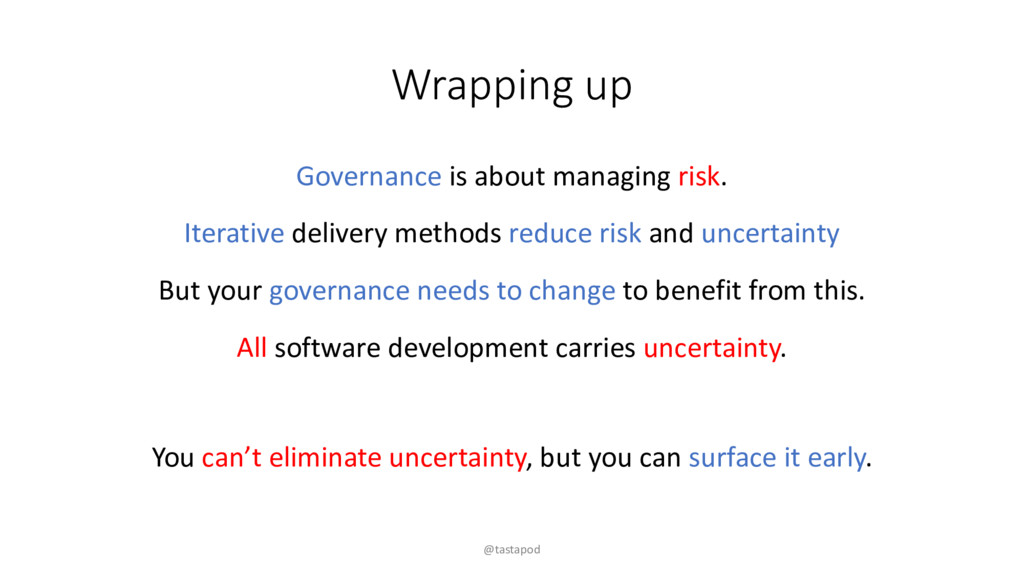 Wrapping up Governance is about managing risk. ...