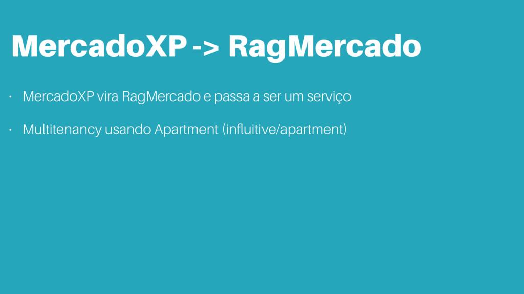 MercadoXP -> RagMercado • MercadoXP vira RagMer...