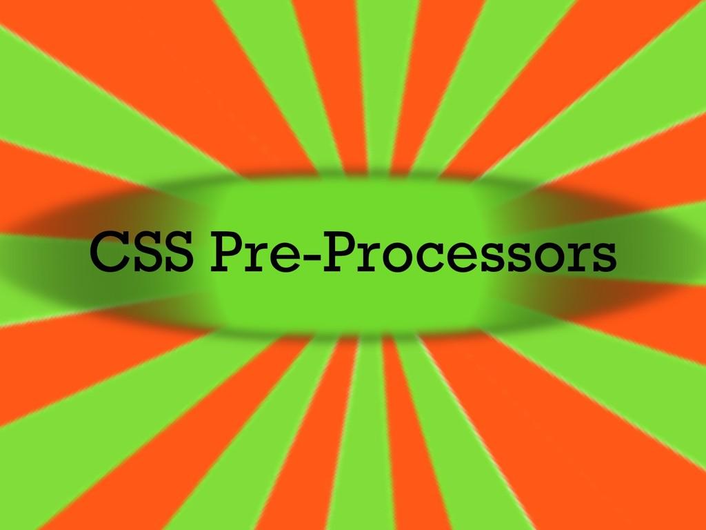CSS Pre-Processors