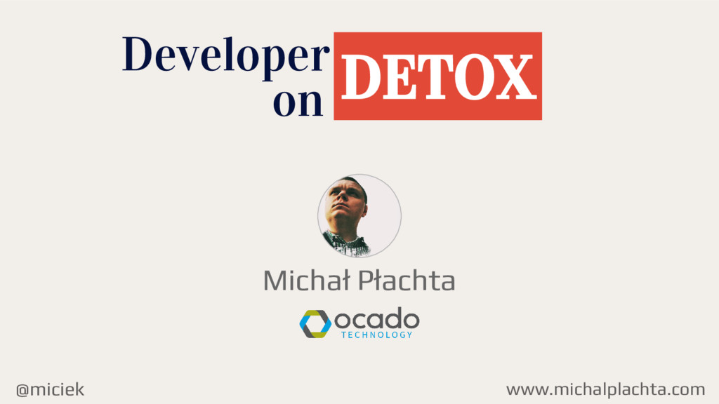 @miciek Michał Płachta Developer on DETOX www.m...