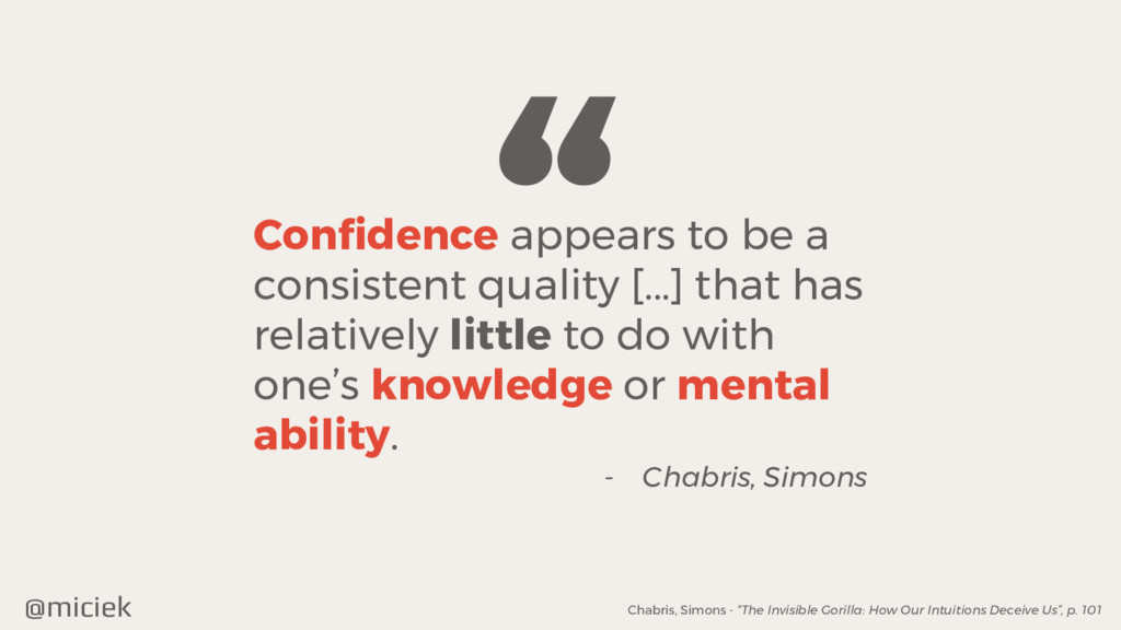 """@miciek """" Confidence appears to be a consistent..."""