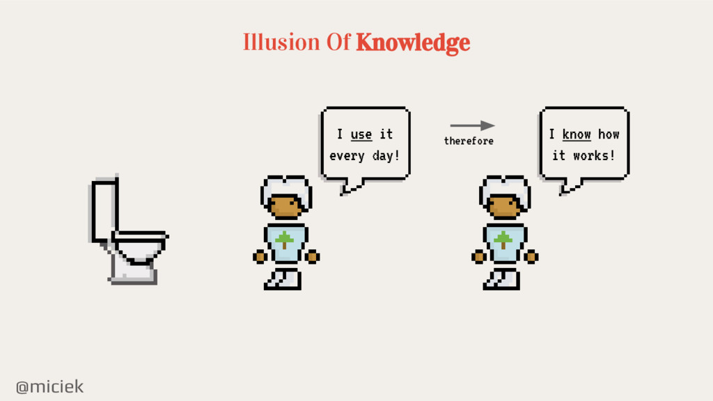 @miciek Illusion Of Knowledge I use it every da...
