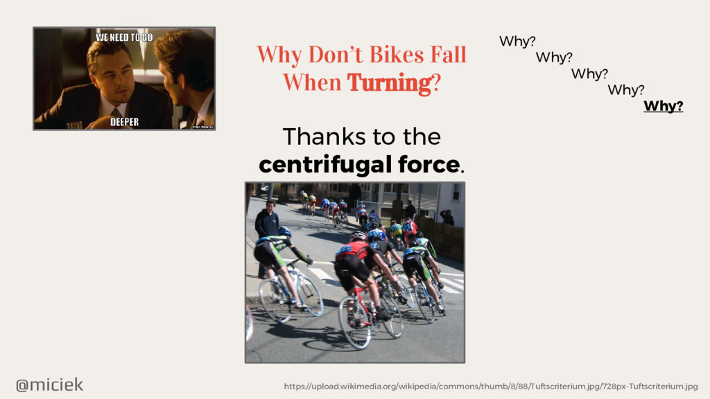 @miciek Why Don't Bikes Fall When Turning? Why?...