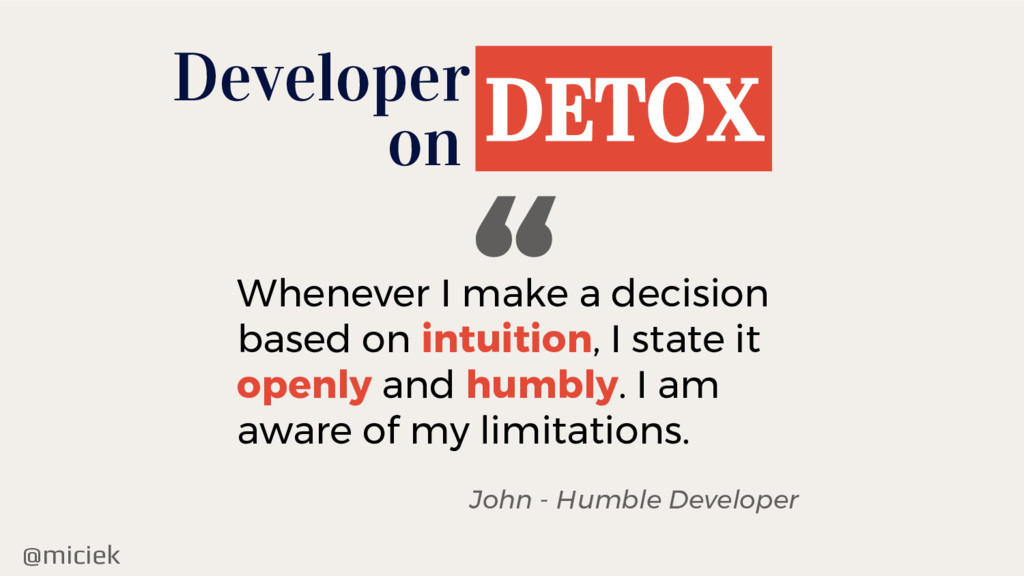 "@miciek Developer DETOX on "" Whenever I make a ..."
