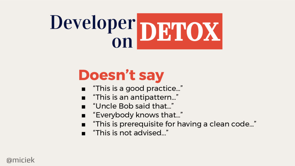 "@miciek Developer DETOX on Doesn't say ■ ""This ..."