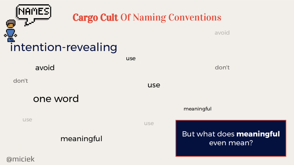 @miciek Cargo Cult Of Naming Conventions intent...