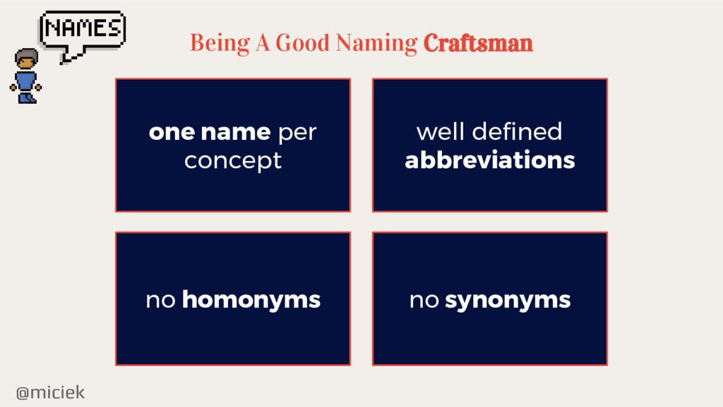 @miciek Being A Good Naming Craftsman one name ...