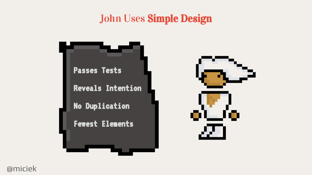 @miciek John Uses Simple Design Passes Tests Re...
