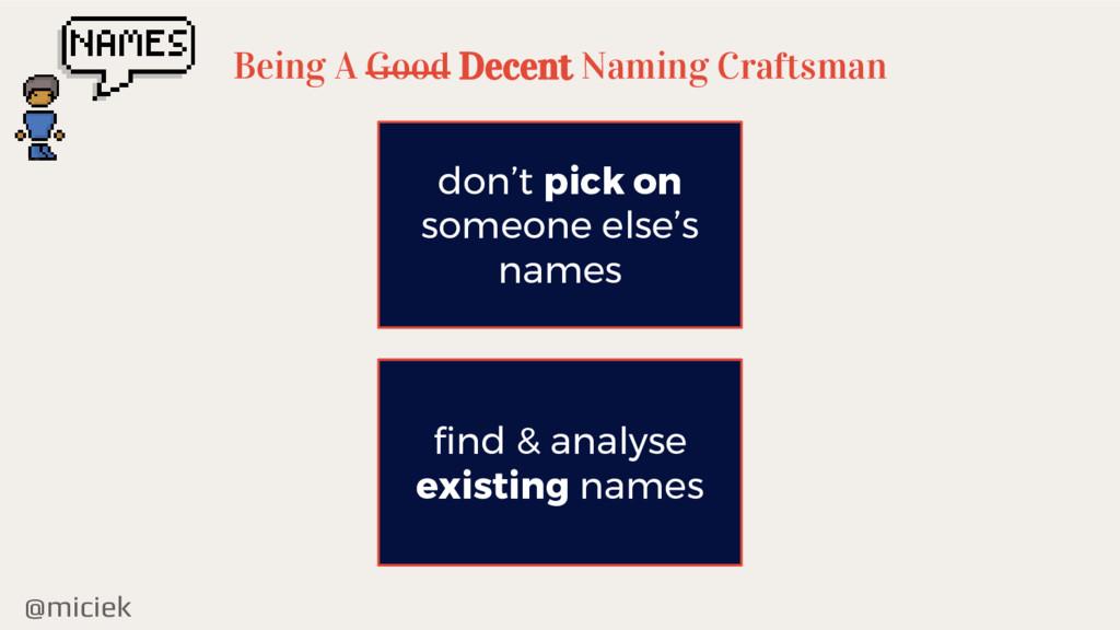 @miciek Being A Good Decent Naming Craftsman do...
